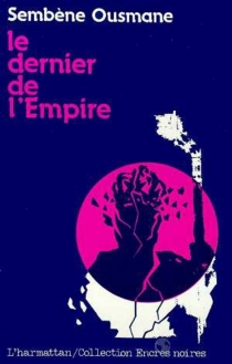 Le dernier de l'Empire : roman sénégalais - OusmaneSembène