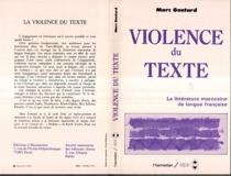 La Violence du texte : Etudes sur la littérature marocaine de langue française - MarcGontard