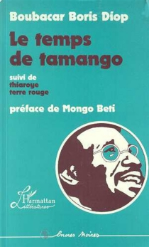 Le Temps de Tamango| Thiaroye, terre rouge - Boubacar BorisDiop
