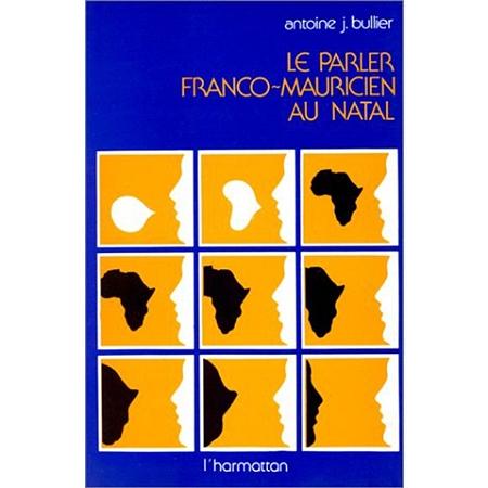le parler franco mauricien au natal une enclave francophone en afrique du sud l ments d 39 une. Black Bedroom Furniture Sets. Home Design Ideas