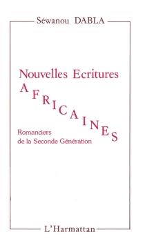 Nouvelles écritures africaines : romanciers de la seconde génération - SéwanouJ.J.Dabla