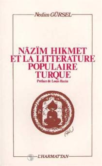 Nâzim Hikmet et la littérature populaire turque - NedimGürsel