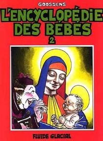 L'Encyclopédie des bébés - DanielGoossens