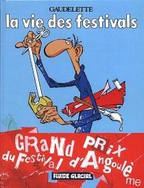 La vie des festivals - MichelGaudelette
