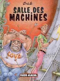 Bavardages au fond de la salle des machines - JeanSolé