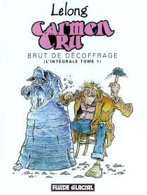 Carmen Cru : l'intégrale | Volume 1, Brut de décoffrage - Lelong