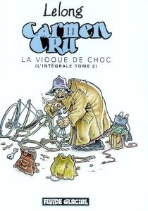 Carmen Cru : l'intégrale | Volume 2, La vioque de choc -