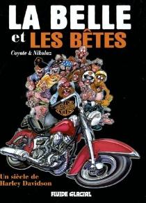 La belle et les bêtes : un siècle de Harley Davidson - Coyote