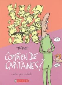 Combien de capitaines ? : dessins parus partout - Thiriet