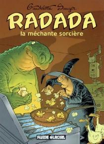 Radada, la méchante sorcière : l'intégrale - MichelGaudelette