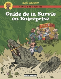 Guide de la survie en entreprise - ManuLarcenet