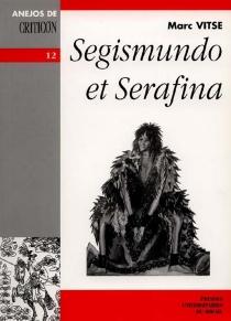 Segismundo et Serafina - MarcVitse