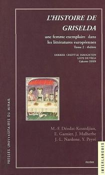 L'histoire de Griselda : une femme exemplaire dans les littératures européennes -