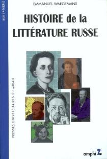 Histoire de la littérature russe : de 1700 à nos jours - EmmanuelWaegemans
