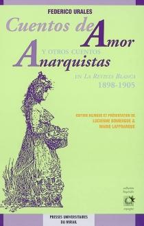 Cuentos de amor y otros cuentos anarquistas en la Revista Blanca, 1898-1905 - FedericoUrales