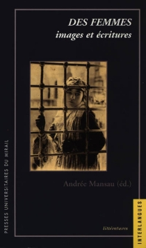 Des femmes : images et écritures -