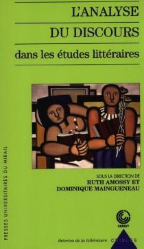 L'analyse du discours dans les études littéraires : colloque de Cerisy-la-Salle, septembre 2002 - Centre culturel international . Colloque (2002)