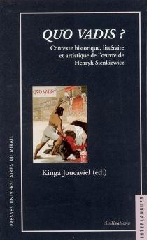 Quo vadis ? : contexte historique, littéraire et artistique de l'oeuvre de Henryk Sienkiewicz -