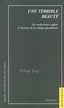 Une terrible beauté : les modernistes anglais à l'épreuve de la critique girardienne - PhilippeBirgy