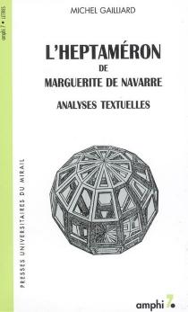 L'Heptaméron de Marguerite de Navarre : analyses textuelles - MichelGaillard