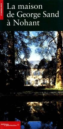 La maison de George Sand à Nohant - Anne-Marie deBrem