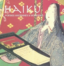 Haïku, poésies anciennes et modernes -