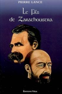 Le fils de Zarathoustra - PierreLance