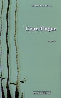 L'ivre d'orgue - VincentLajoinie