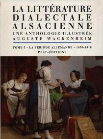 La littérature dialectale alsacienne : une anthologie illustrée -