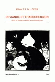 Déviance et transgression dans les arts et la littérature britanniques -