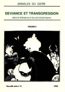 Déviance et transgression dans la littérature et les arts britanniques 2 -