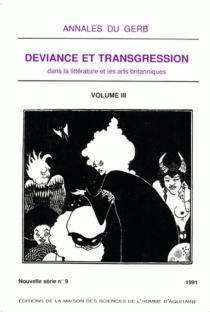 Déviance et transgression dans la littérature et les arts britanniques : colloque 1991 -