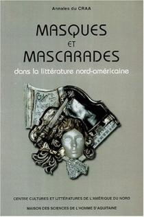 Masques et mascarades dans la littérature nord-américaine -