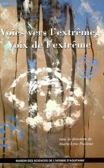 Voies vers l'extrême, voix de l'extrême -