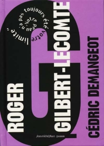 Roger Gilbert-Lecomte - CédricDemangeot