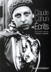 Ecrits - ClaudeCahun