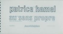 Au sens propre - PatriceHamel