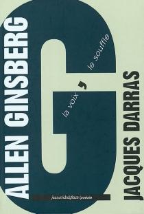 Allen Ginsberg : la voix, le souffle - JacquesDarras