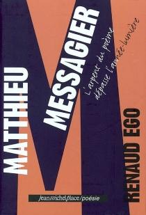 Matthieu Messagier : l'arpent du poème dépasse l'année-lumière - RenaudEgo