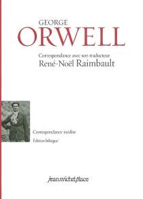 George Orwell, correspondance avec son traducteur René-Noël Raimbault : correspondance inédite, 1934-1935 - GeorgeOrwell
