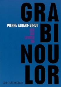 Les six livres de Grabinoulor : épopée - PierreAlbert-Birot