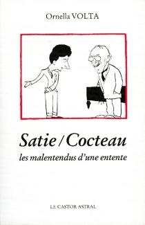 Satie, Cocteau : les malentendus d'une entente - OrnellaVolta
