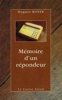 Mémoire d'un répondeur - HuguesRoyer