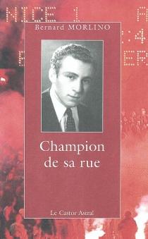 Champion de sa rue - BernardMorlino