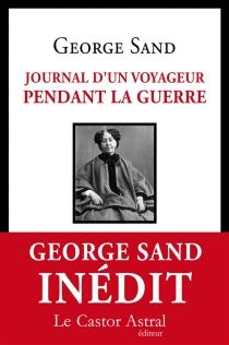 Journal d'un voyageur pendant la guerre - GeorgeSand