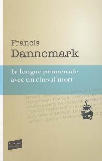 La longue promenade avec un cheval mort - FrancisDannemark
