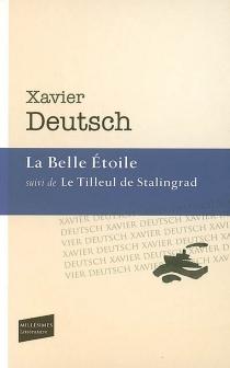 La belle étoile| Suivi de Le tilleul de Stalingrad : roman et nouvelles - XavierDeutsch