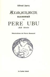 Almanach illustré du père Ubu (XXe siècle) - AlfredJarry