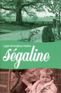Ségaline : le temps bleu - LygieBonnafous-Valière
