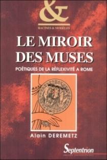 Le miroir des muses : poétiques de la réflexivité à Rome - AlainDeremetz